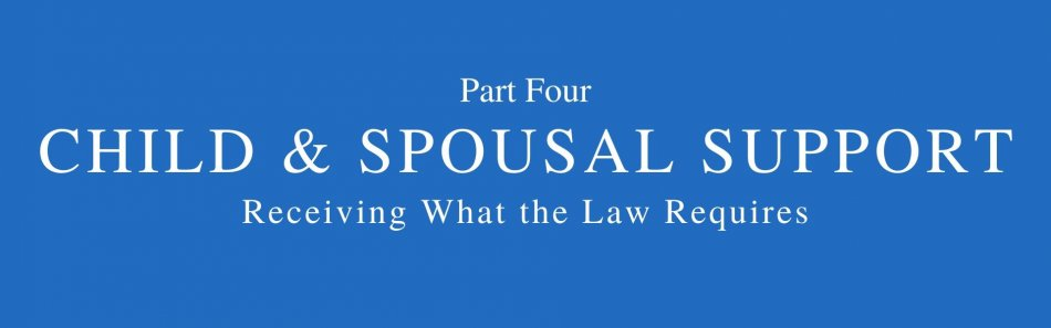 words part four child and spousal support receiving what the law requires