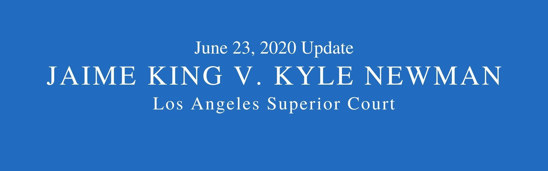 Blue background. Words June 23, 2020 Jaime King v. Kyle Newman divorce, Los Angeles Superior Court