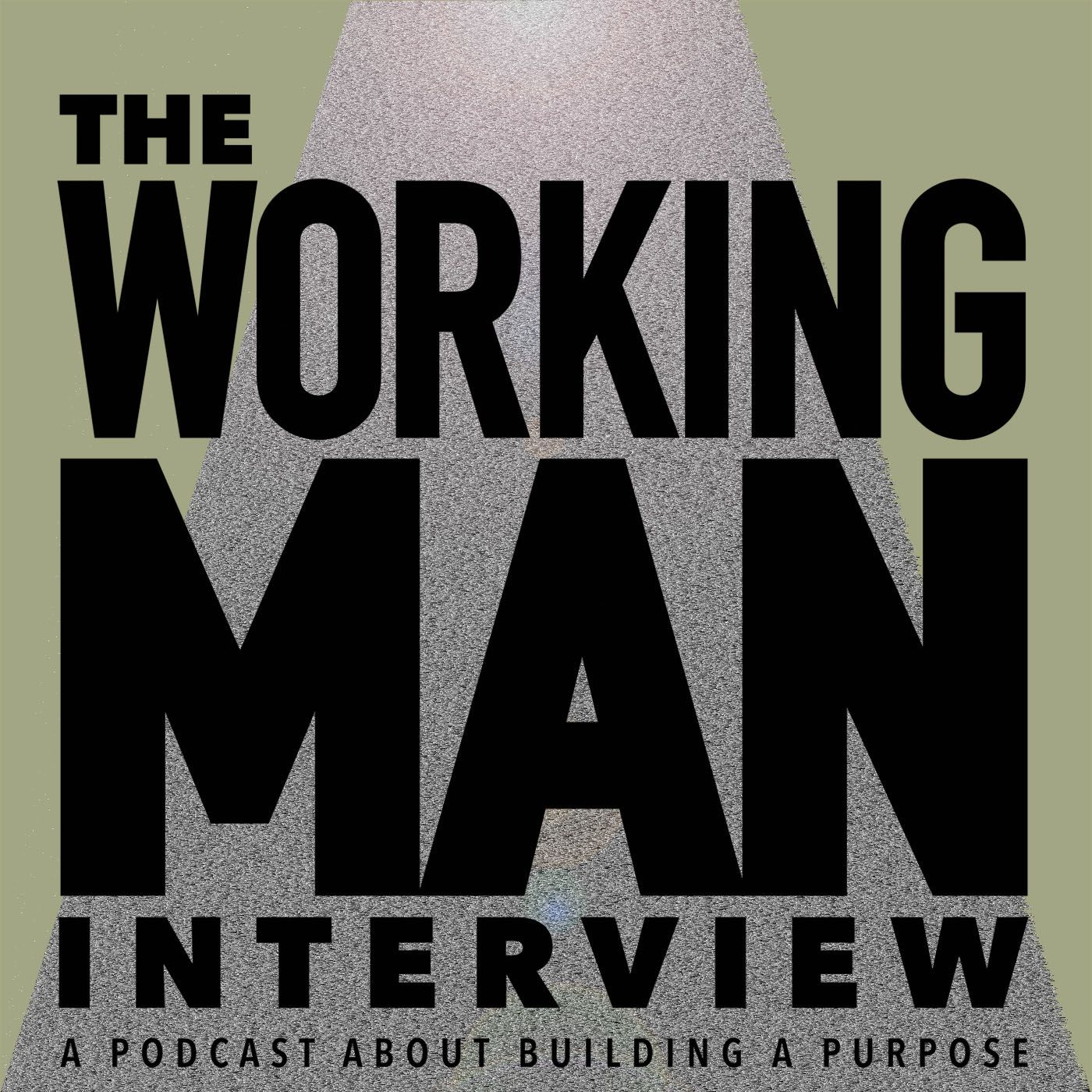 The Working Man Interview Podcast