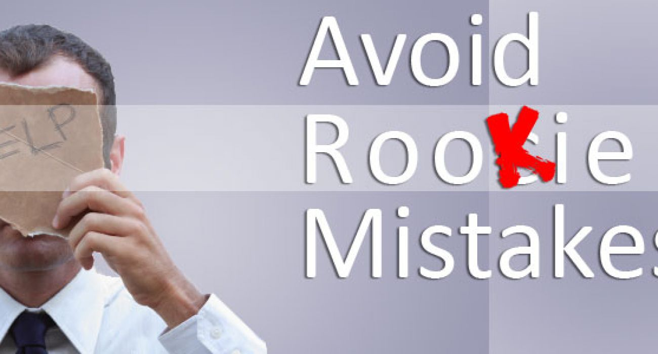 Entrepreneur Series – Lesson 4 – Avoid Rookie Mistakes