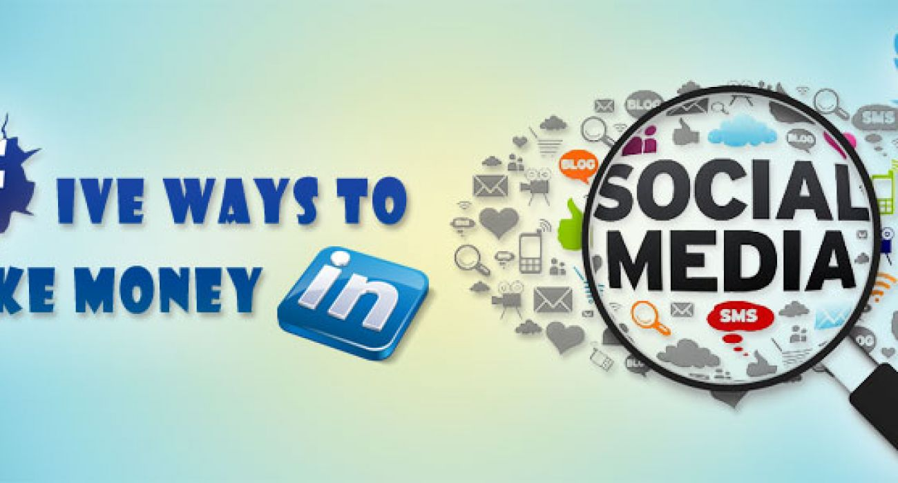 Five Ways Social Media Can Make You Money