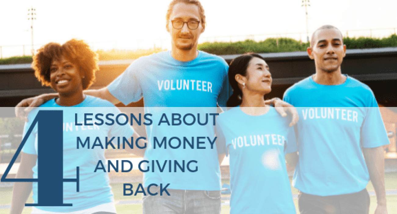 4 Lessons About Making Money and Giving Back
