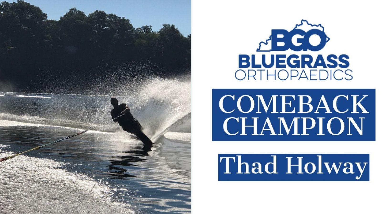 Thad Holway:  Comeback Champion