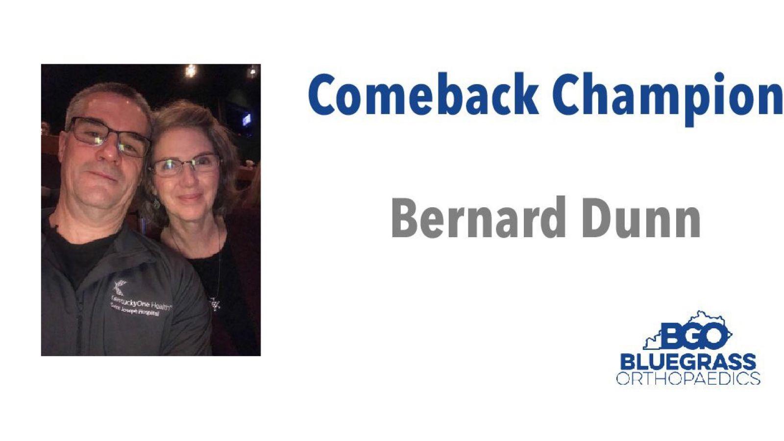 Bernard Dunn:  Comeback Champion
