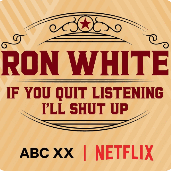 Ron White's New Special: If You Quit Listening, I'll Shut Up!