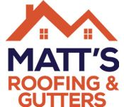 Matt's Roofing and Gutters