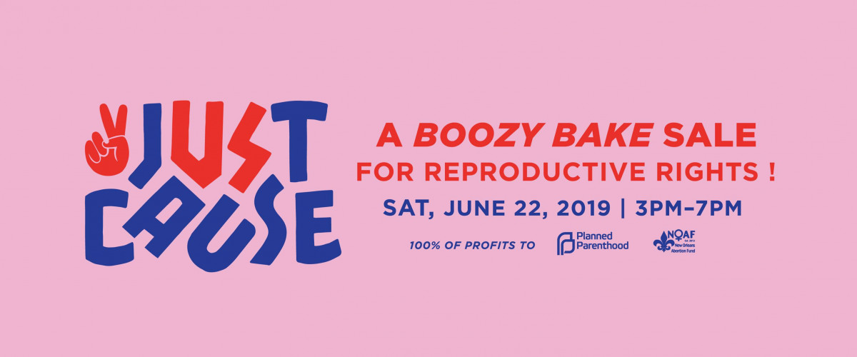 Boozy Bake Sale Brings Together New Orleans Chefs to Support Women?s Reproductive Rights