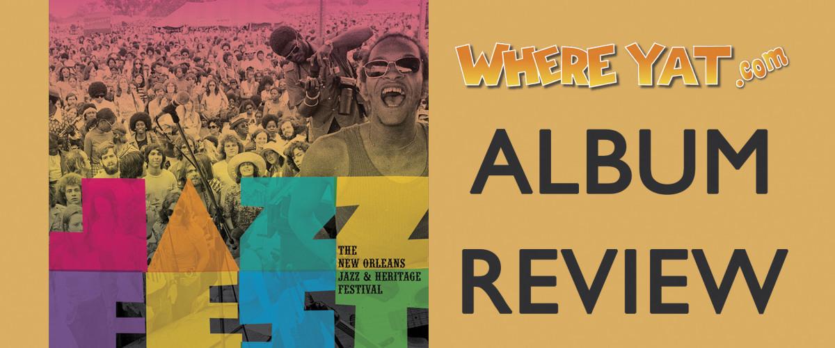 Album Review: <em>Jazz Fest: The New Orleans Jazz & Heritage Festival</em>