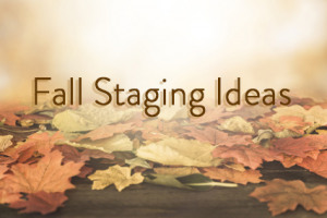 Staging Ideas for Your Listing This Fall