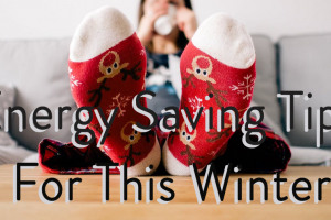 Energy Saving Tips for This Winter