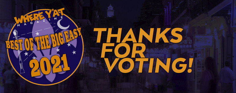 Thank You for Voting in our 2021 Best of the Big Easy!